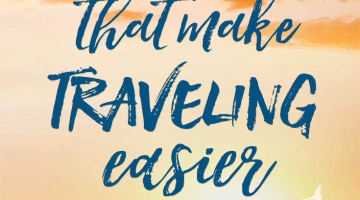 How do you make traveling easier?